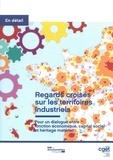 CGET - Regards croisés sur les territoires industriels - Pour un dialogue entre fonction économique, capital social et héritage matériel.