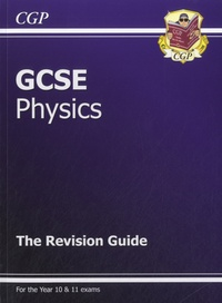 CGP - GCSE Physics - The Revision Guide.