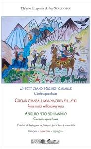 Ch'aska Eugenia Anka Ninawaman - Un petit grand-père bien canaille - Contes quechuas, édition français-quechua-espagnol.