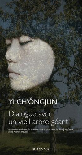 Ch'Ong-Jun Yi - Dialogue avec un vieil arbre géant.
