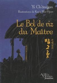 Ch'ôngjun Yi - Le bol de riz du maître.