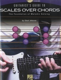 Chad Johnson - Guitarist's Guide to Scales Over Chords - The Foundation of Melodic Soloing. 1 CD audio