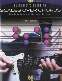 Guitarists Guide to Scales Over Chords - The Foundation of Melodic Soloing.pdf