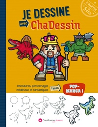 Chadi Atie - Je dessine avec Chadessin - Dinosaures et personnages fantastiques façon pop-manga.