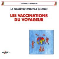 Chadu - Vaccinations du voyageur - Les vaccinations.