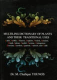 Chafique Younos - Muliting dictionary of plants and their traditional uses.