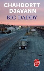 Chahdortt Djavann - Big Daddy - Roman.