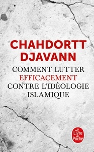 Comment lutter efficacement contre l'idéologie islamique - Chahdortt Djavann |