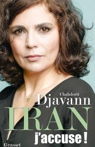 Chahdortt Djavann - Iran - J'accuse !.