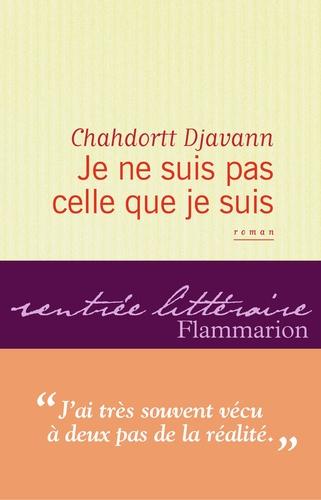 Chahdortt Djavann - Je ne suis pas celle que je suis.