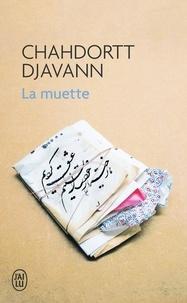 Chahdortt Djavann - La muette.
