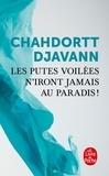Chahdortt Djavann - Les putes voilées n'iront jamais au paradis !.