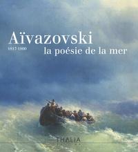 Chahen Khatchatourian - Aïvazovski (1817-1900) - La poésie de la mer.