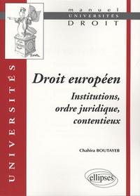 Chahira Boutayeb - Droit européen - Institutions, ordre juridique, contentieux.