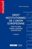 Chahira Boutayeb - Droit institutionnel de l'Union Européenne.