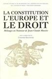 Chahira Boutayeb - La Constitution, l'Europe et le droit - Mélanges en l'honneur de Jean-Claude Masclet.