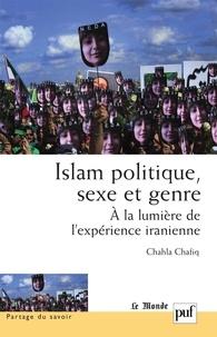 Chahla Chafiq - Islam politique, sexe et genre - A la lumière de l'expérience iranienne.