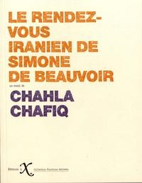 Chahla Chafiq - Le rendez-vous iranien de Simone de Beauvoir.