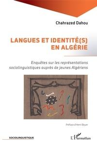 Chahrazed Dahou - Langues et identité(s) en Algérie - Enquêtes sur les représentations sociolinguistiques auprès de jeunes Algériens.