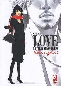 Chaiko - Love fragments Shanghai.