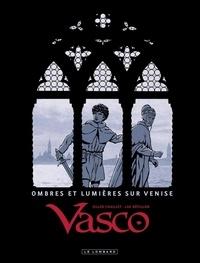 Chaillet - Vasco - Ombres et Lumières sur Venise.