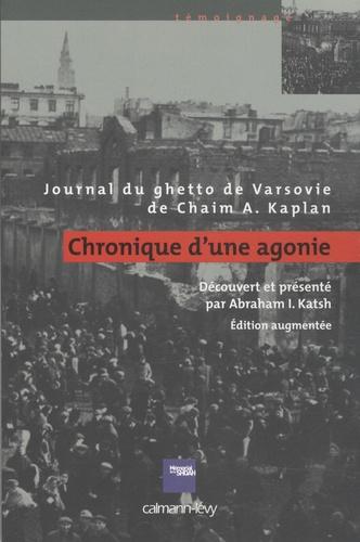 Chaïm Kaplan - Chronique d'une agonie - Journal du ghetto de Varsovie.