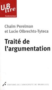 Chaïm Perelman et Lucie Olbrechts-Tyteca - Traité de l'argumentation - La nouvelle rhétorique.