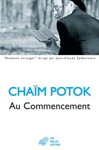 Chaïm Potok - Au commencement.