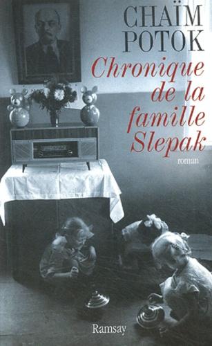 Chaïm Potok - Chronique de la famille Slepak.