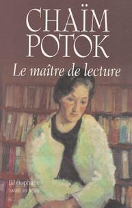 Chaïm Potok - Le maître de lecture.