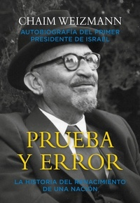Chaim Weizmann - Prueba y error.