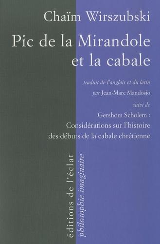 Chaïm Wirszubski - Pic de la Mirandole et la cabale - Suivi de Considérations sur l'histoire des débuts de la cabale chrétienne.