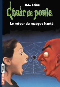 Jacqueline Castéra - Chair de poule , Tome 23 - Le retour du masque hanté.