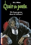 Chair de poule , Tome 60 - Un loup-garou dans la maison !.