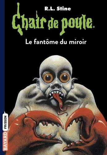 Chair de poule , Tome 74 - Le fantôme du miroir.