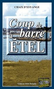 Chaix d'Est-Ange - Coup de barre à Etel.