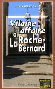 Chaix d'Est-Ange - Vilaine affaire à La Roche-Bernard.