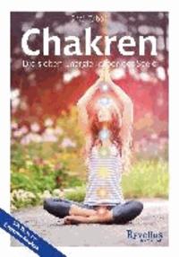 Chakren - Die sieben Energiekörper der Seele.