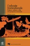 Chalmers Larose - L'odyssée transnationale - Enjeux, acteurs, sites ; Une perspective minimaliste.