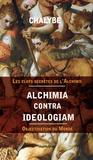Chalybe - Alchimia contra ideologia - Objectivation du monde.