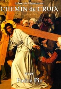 Chambarand - Chemin de Croix - Méditations de Padre Pio.