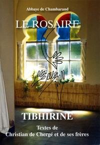 Chambarand - Le rosaire - Tibhirine : textes de Christian de Chergé et de ses frères.