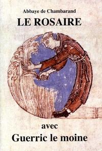 Chambarand - Le rosaire - Textes de Guerric le moine.