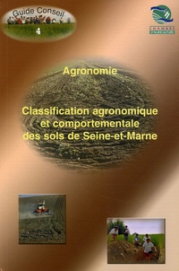 Chambre d'Agriculture de Seine - Classification agronomique et comportementale des sols de Seine-et-Marne.