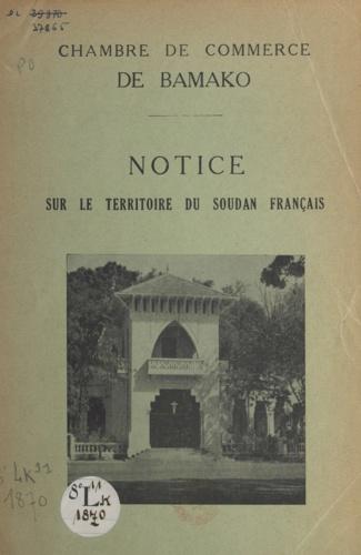 Notice sur le territoire du Soudan français