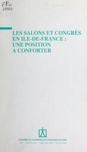 Chambre de commerce et d'indus - Les Salons et congrès en Île-de-France : Une position à conforter.