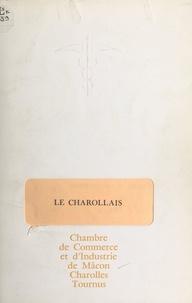 Chambre régionale de commerce et  Chambre de commerce et d'indus - Le Charollais - Chambre de commerce et d'industrie de : Macôn, Charolles, Tournus.