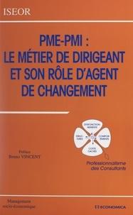 Chambre régionale de commerce et  Collectif - PME-PMI, le métier de dirigeant et son rôle d'agent de changement - Professionnalisme des consultants. Actes du 10e Colloque de l'ISEOR, 1997, Lyon.