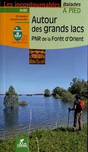 Autour des grands lacs- PNR de la forêt d'Orient -  Chamina pdf epub