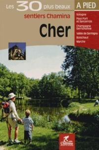 Cher- Les 30 plus beaux sentiers -  Chamina pdf epub